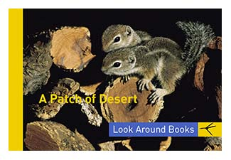 A Patch of Desert.  Tony King's Look Around Books.  3.75 x 2.5 inches.  48 pages.  $3.50 retail.