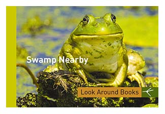 Swamp Nearby.  Tony King's Look Around Books.  3.75 x 2.5 inches.  48 pages.  $3.50 retail.