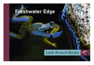 Freshwater Edge.  Tony King's Look Around Books.  3.75 x 2.5 inches.  48 pages.  $3.50 retail.