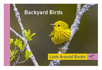 Backyard Birds.  Tony King's Look Around Books.  3.75 x 2.5 inches.  48 pages.  $3.50 retail.