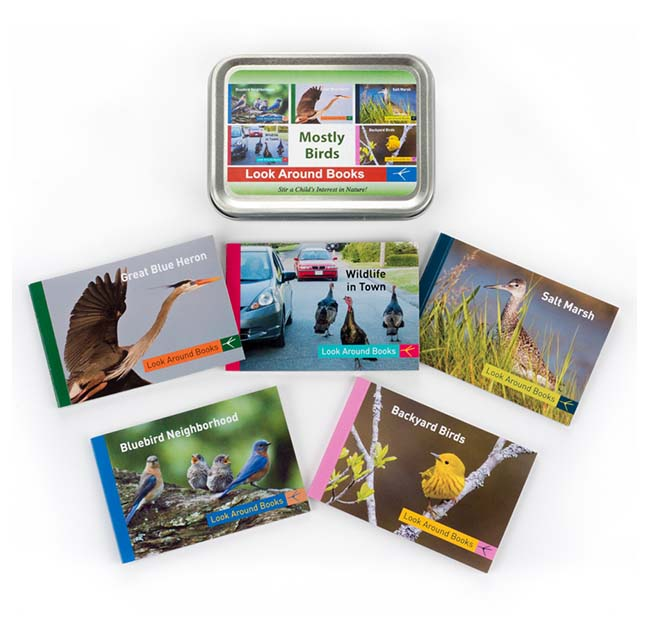 Mostly Birds Box Set by Tony King.  Tin box measures 4.4 x 3.3 x 1 inch and contains 5 Look Around Book titles:  Great Blue Heron, Wildlife in Town, Salt Marsh, Bluebird Neighborhood and Backyard Birds.  Retail $19.95 each.